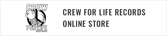 CREW FOR LIFE RECORDS ONLINE STORE JAPANESE